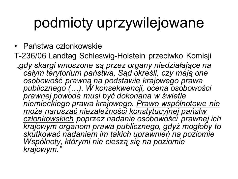 """podmioty uprzywilejowane Państwa członkowskie T-236/06 Landtag Schleswig-Holstein przeciwko Komisji """"gdy skargi wnoszone są przez organy niedziałające na całym terytorium państwa, Sąd określi, czy mają one osobowość prawną na podstawie krajowego prawa publicznego (…)."""