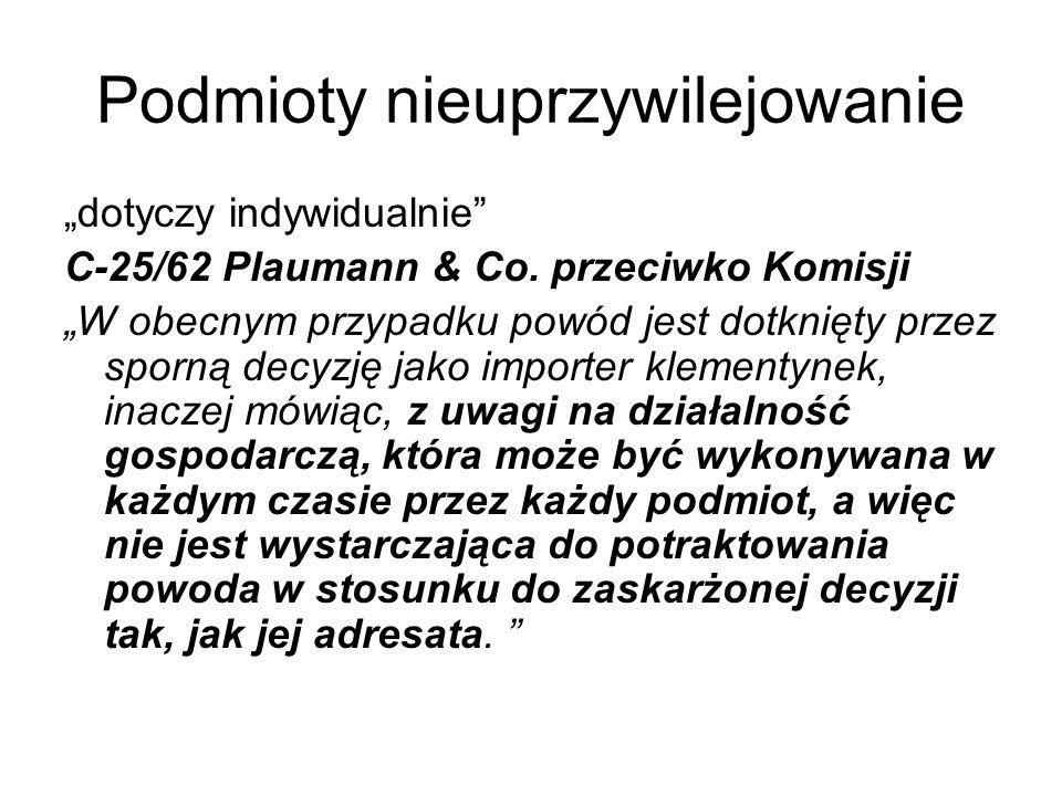 """Podmioty nieuprzywilejowanie """"dotyczy indywidualnie C-25/62 Plaumann & Co."""
