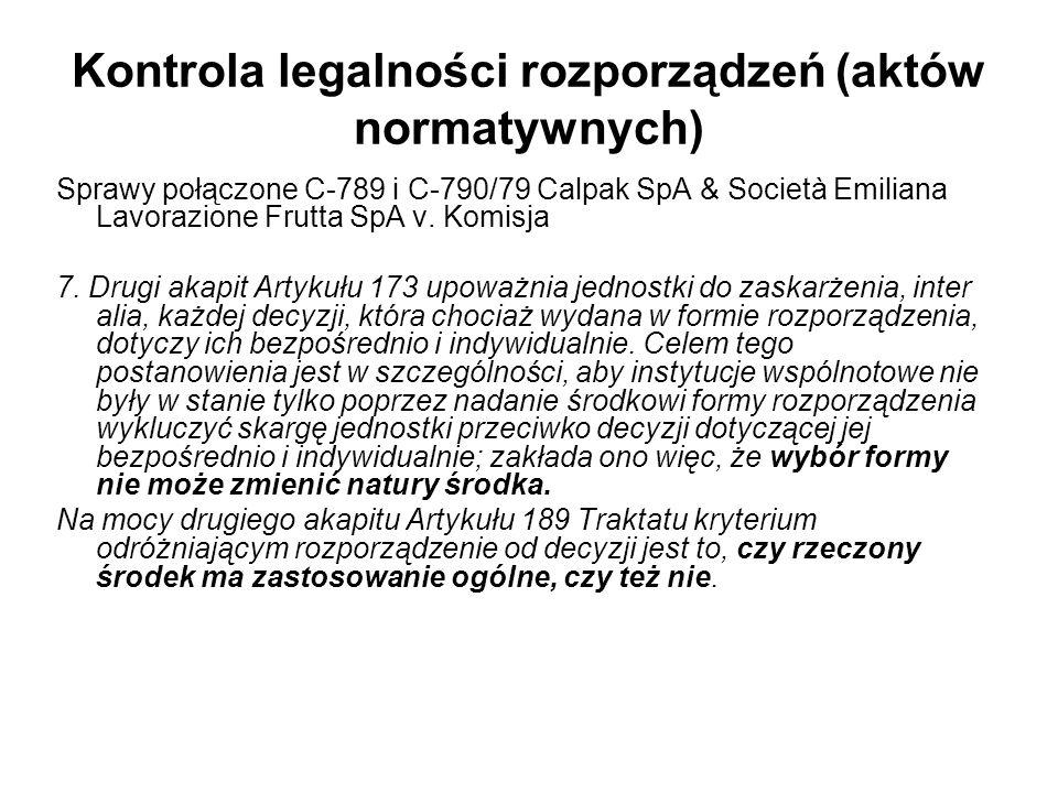 Kontrola legalności rozporządzeń (aktów normatywnych) Sprawy połączone C-789 i C-790/79 Calpak SpA & Società Emiliana Lavorazione Frutta SpA v.
