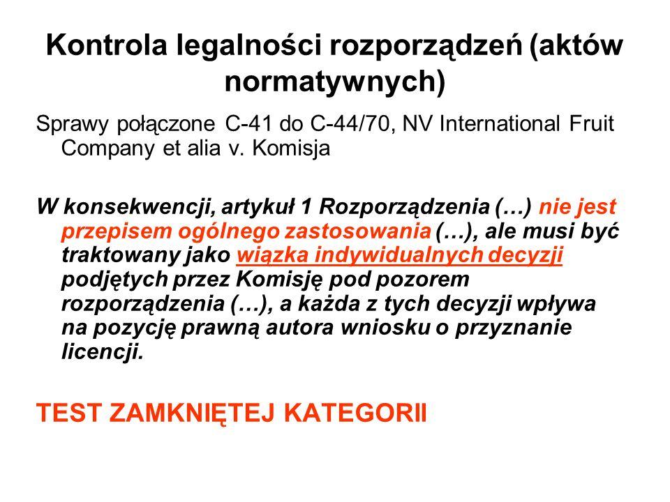 Kontrola legalności rozporządzeń (aktów normatywnych) Sprawy połączone C-41 do C-44/70, NV International Fruit Company et alia v.