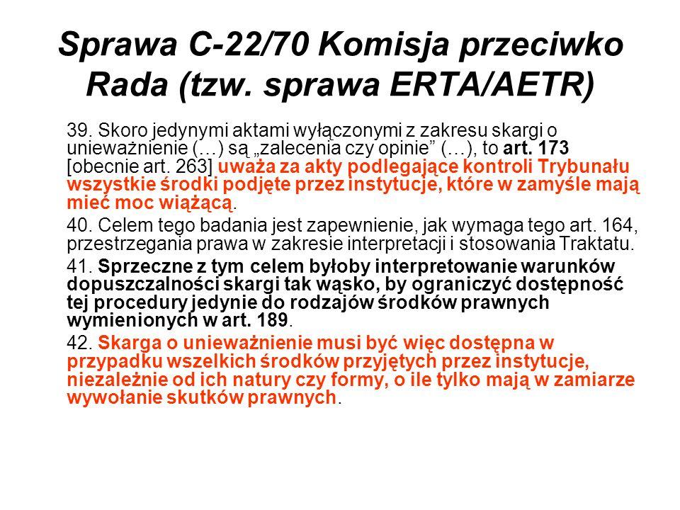 Sprawa C-22/70 Komisja przeciwko Rada (tzw. sprawa ERTA/AETR) 39.