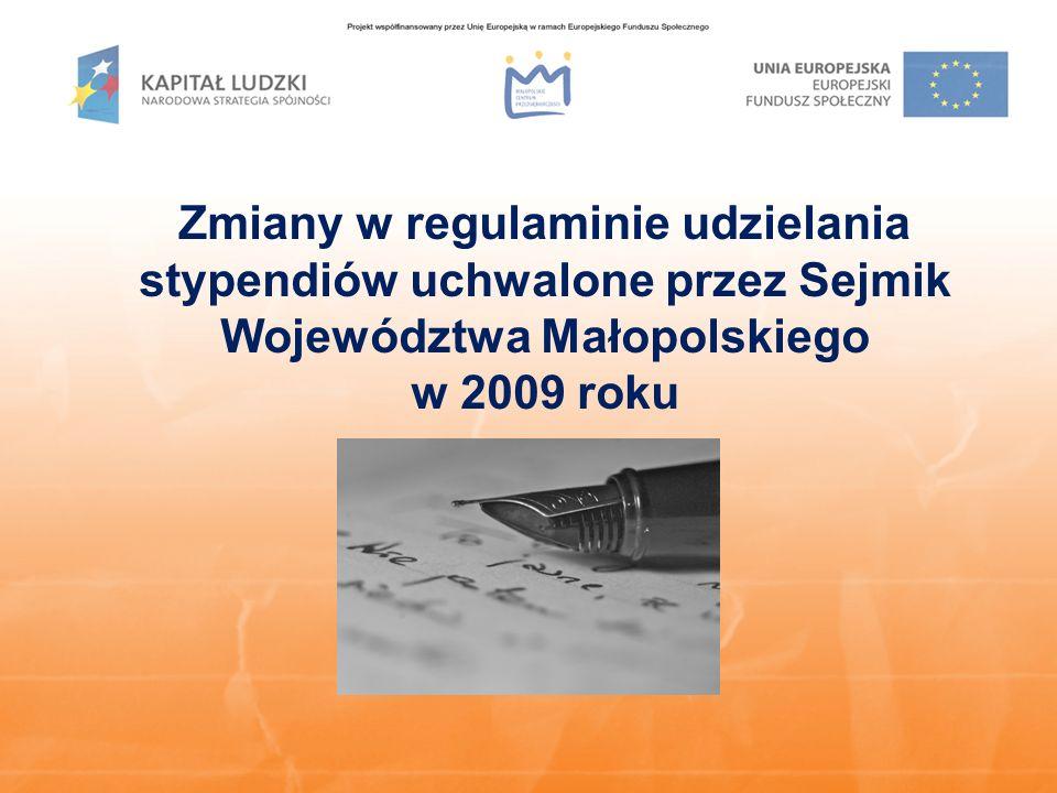 Zmiany w regulaminie udzielania stypendiów uchwalone przez Sejmik Województwa Małopolskiego w 2009 roku