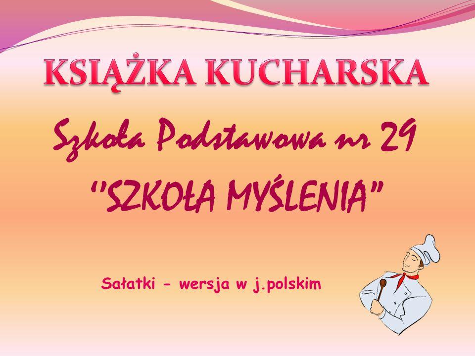 Szkoła Podstawowa nr 29 ''SZKOŁA MYŚLENIA Sałatki - wersja w j.polskim