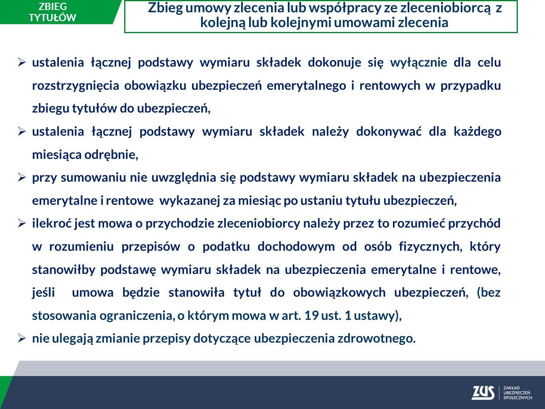 ZBIEG TYTUŁÓW Przykład – umowa o pracę i umowy zlecenia Umowa o pracę C Umowa o pracę C 1 stycznia 2016 r.