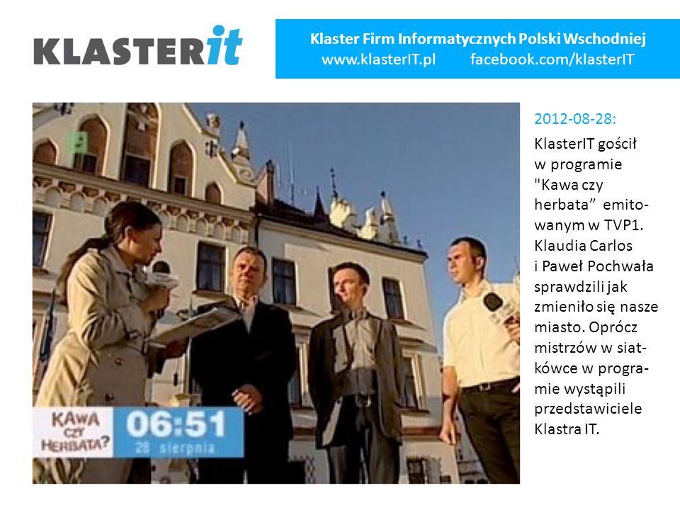 2012-08-28: KlasterIT gościł w programie Kawa czy herbata emito- wanym w TVP1.