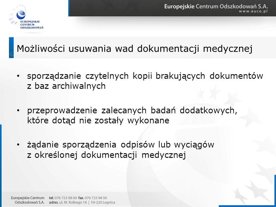 sporządzanie czytelnych kopii brakujących dokumentów z baz archiwalnych przeprowadzenie zalecanych badań dodatkowych, które dotąd nie zostały wykonane