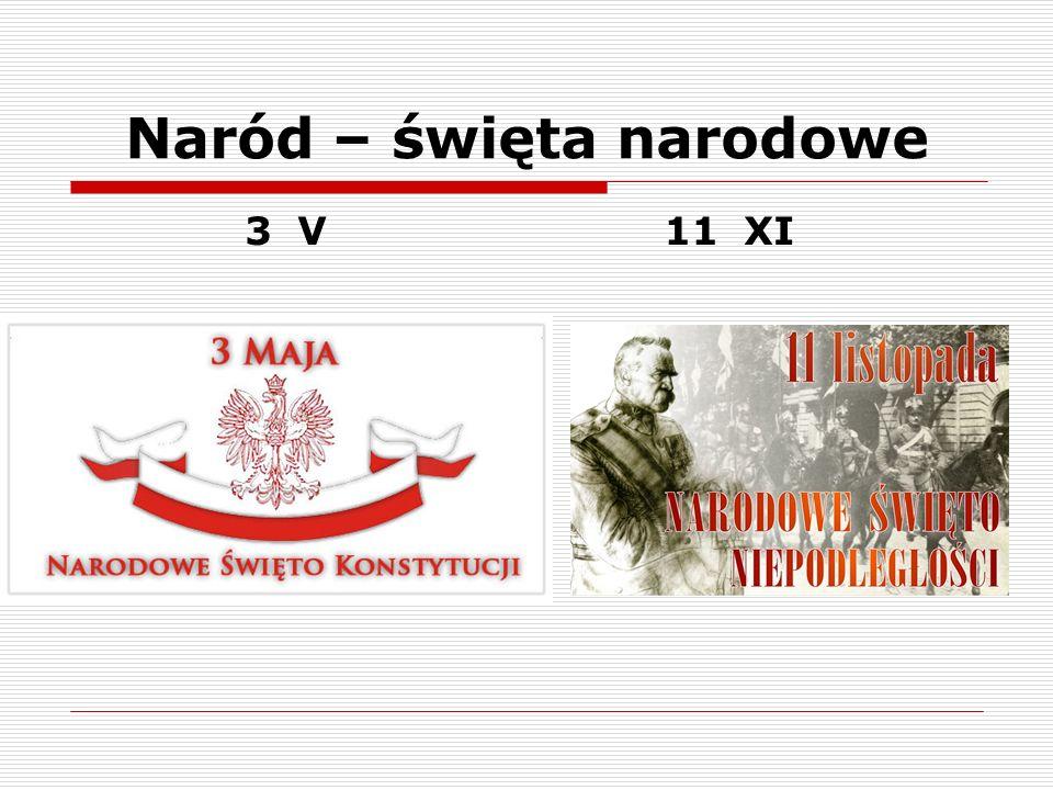 Naród – święta narodowe 3 V 11 XI
