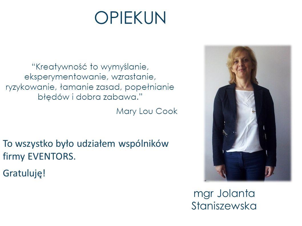 """OPIEKUN """"Kreatywność to wymyślanie, eksperymentowanie, wzrastanie, ryzykowanie, łamanie zasad, popełnianie błędów i dobra zabawa."""" Mary Lou Cook To ws"""