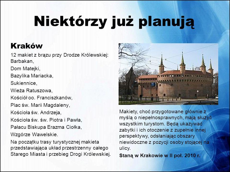 Niektórzy już planują Kraków 12 makiet z brązu przy Drodze Królewskiej: Barbakan, Dom Matejki, Bazylika Mariacka, Sukiennice, Wieża Ratuszowa, Kościół
