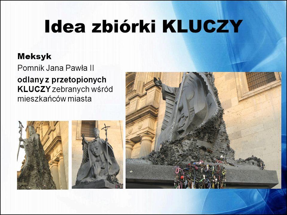Idea zbiórki KLUCZY Meksyk Pomnik Jana Pawła II odlany z przetopionych KLUCZY zebranych wśród mieszkańców miasta