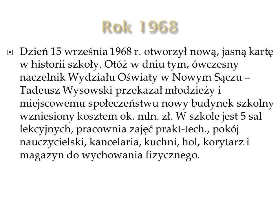  Dzień 15 września 1968 r.otworzył nową, jasną kartę w historii szkoły.