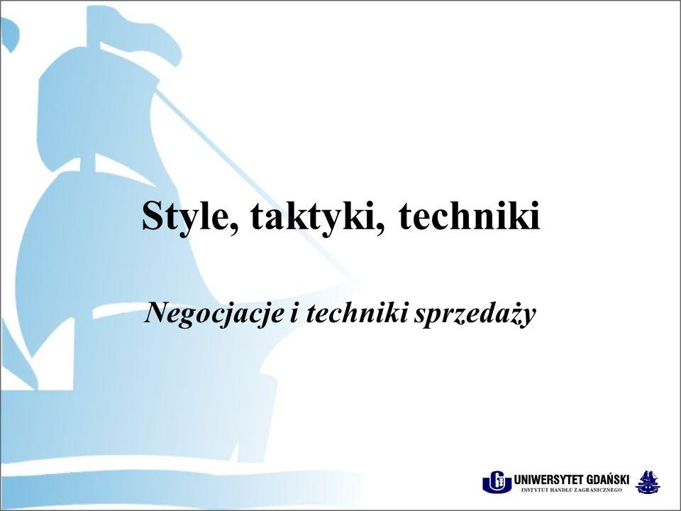 Style, taktyki, techniki Negocjacje i techniki sprzedaży
