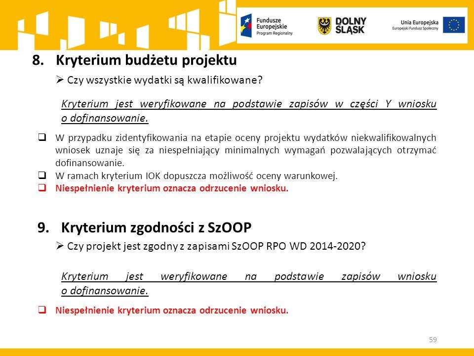 8.Kryterium budżetu projektu  Czy wszystkie wydatki są kwalifikowane.