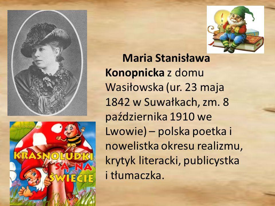 Maria Stanisława Konopnicka z domu Wasiłowska (ur.