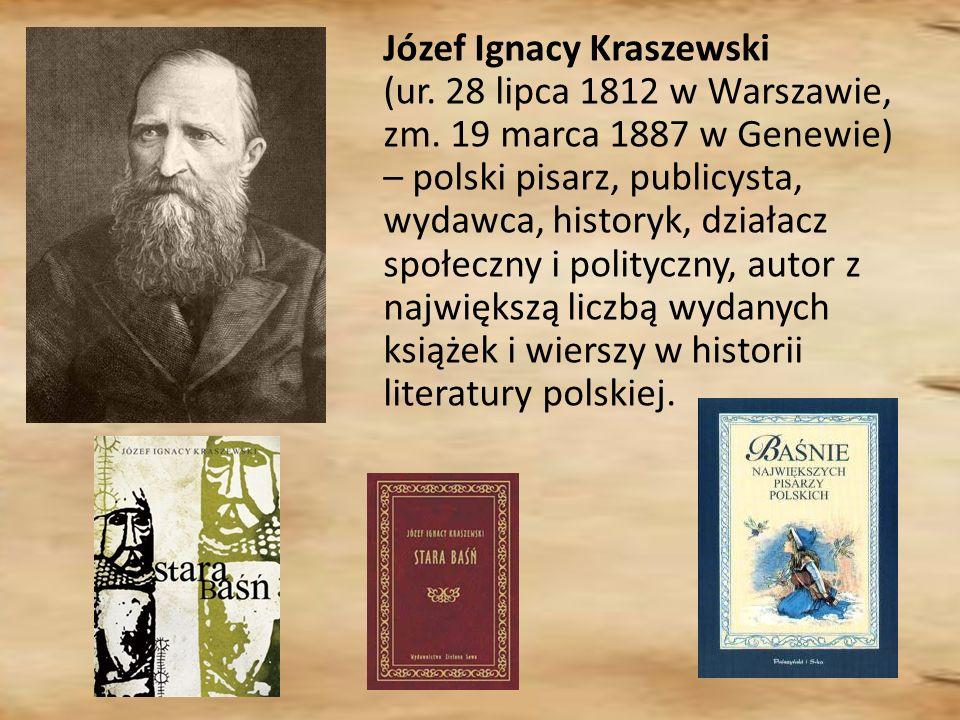 Józef Ignacy Kraszewski (ur. 28 lipca 1812 w Warszawie, zm.
