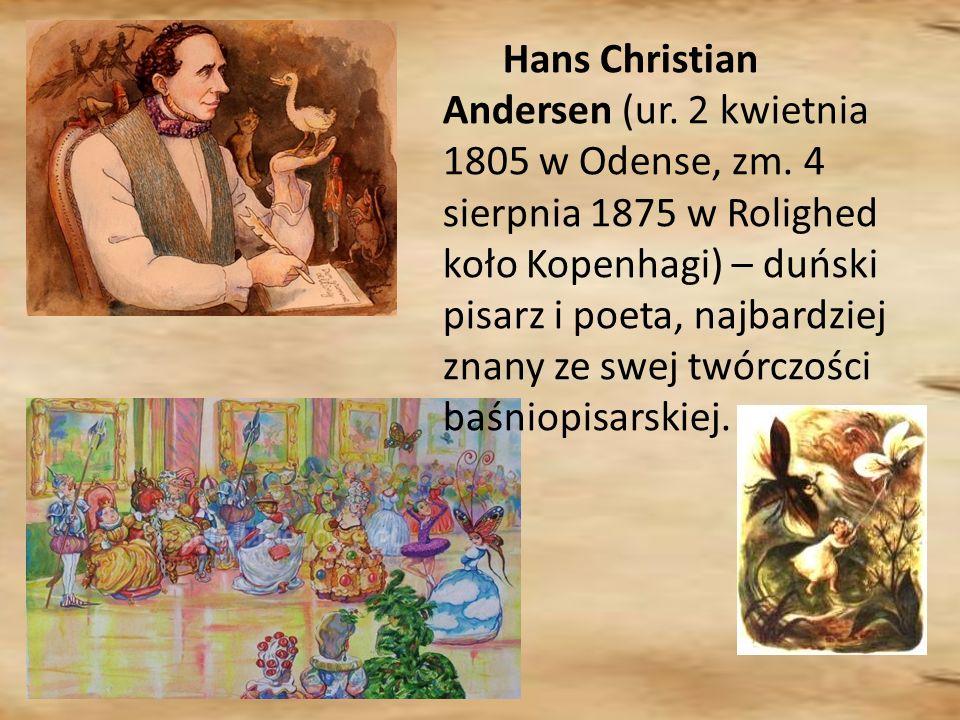 Hans Christian Andersen (ur. 2 kwietnia 1805 w Odense, zm.
