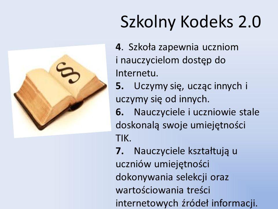 Szkolny Kodeks 2.0 4. Szkoła zapewnia uczniom i nauczycielom dostęp do Internetu.