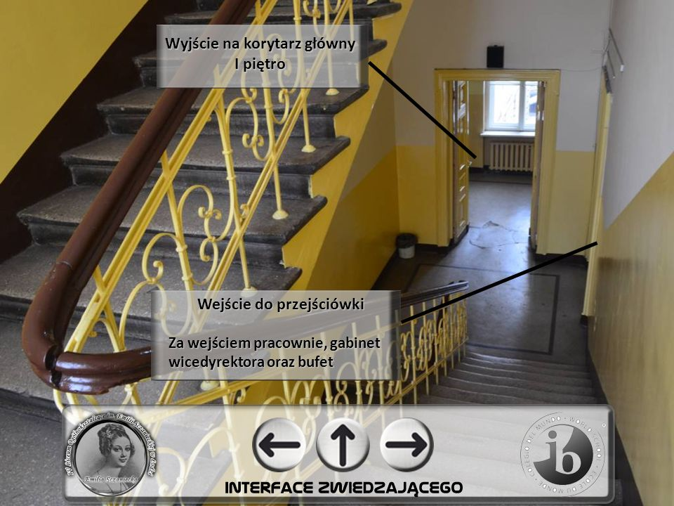 Wyjście na korytarz główny I piętro Wejście do przejściówki Za wejściem pracownie, gabinet wicedyrektora oraz bufet
