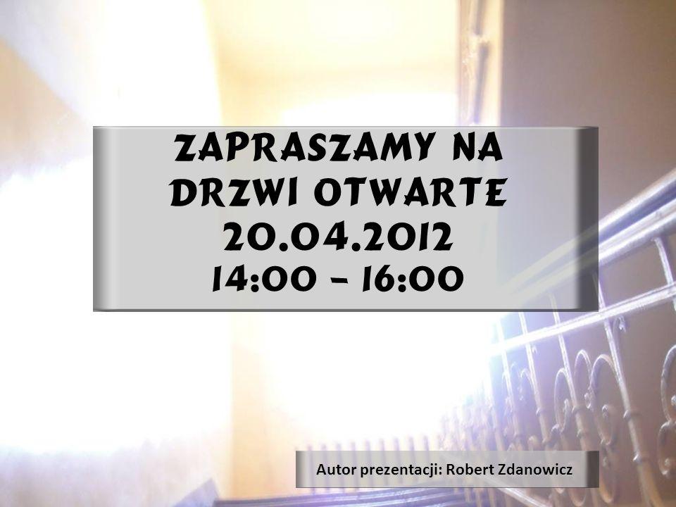     Autor prezentacji: Robert Zdanowicz