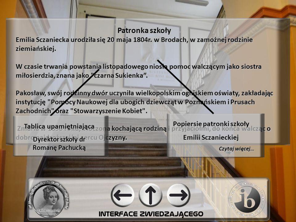 Patronka szkoły Emilia Sczaniecka urodziła się 20 maja 1804r. w Brodach, w zamożnej rodzinie ziemiańskiej. W czasie trwania powstania listopadowego ni