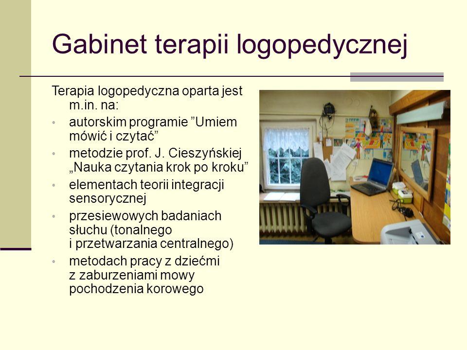 """Gabinet terapii logopedycznej Terapia logopedyczna oparta jest m.in. na: autorskim programie """"Umiem mówić i czytać"""" metodzie prof. J. Cieszyńskiej """"Na"""