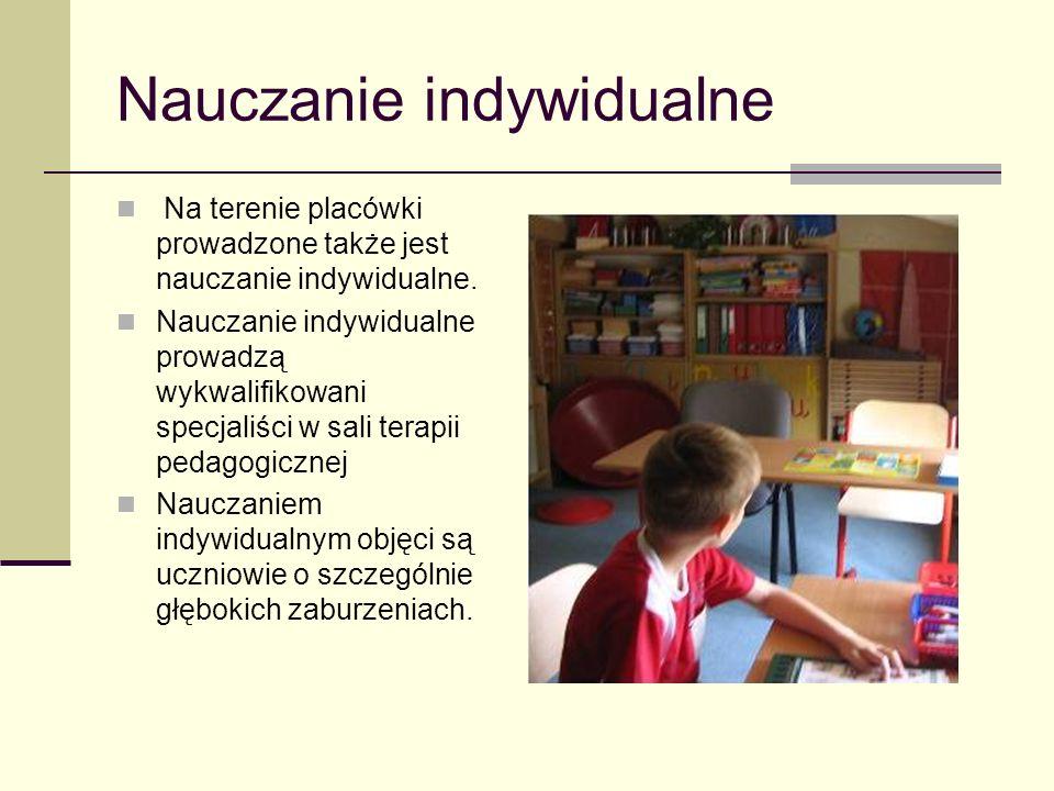 Nauczanie indywidualne Na terenie placówki prowadzone także jest nauczanie indywidualne. Nauczanie indywidualne prowadzą wykwalifikowani specjaliści w