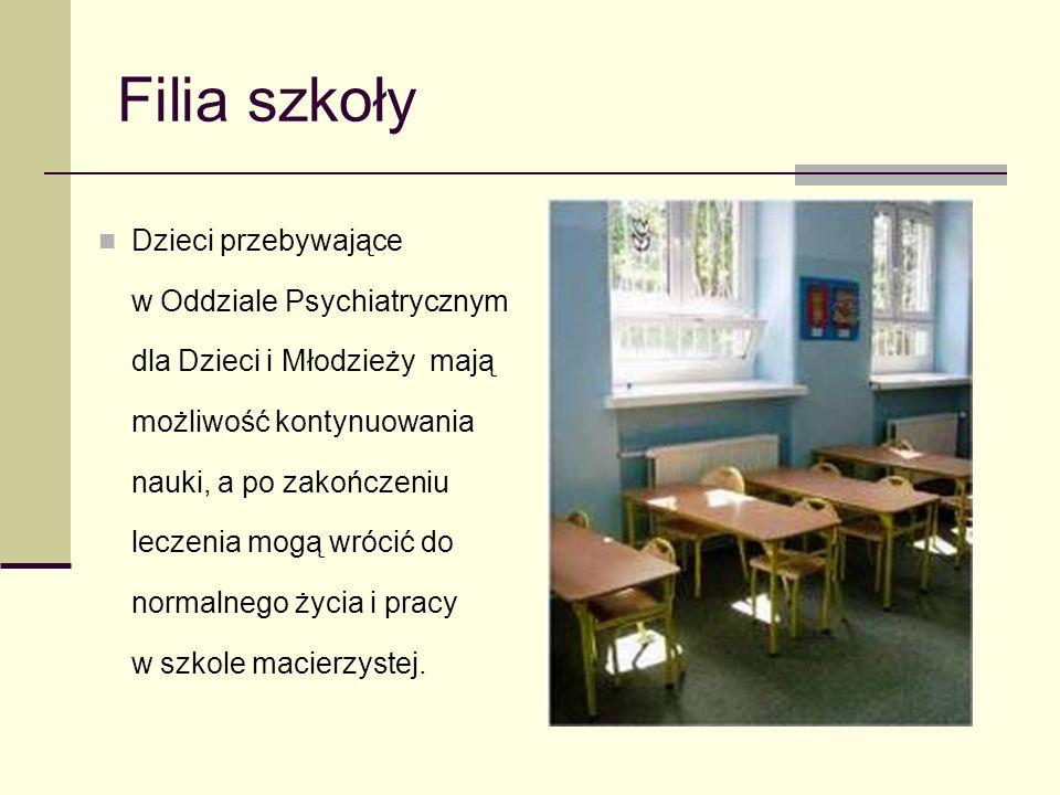 Filia szkoły Dzieci przebywające w Oddziale Psychiatrycznym dla Dzieci i Młodzieży mają możliwość kontynuowania nauki, a po zakończeniu leczenia mogą wrócić do normalnego życia i pracy w szkole macierzystej.