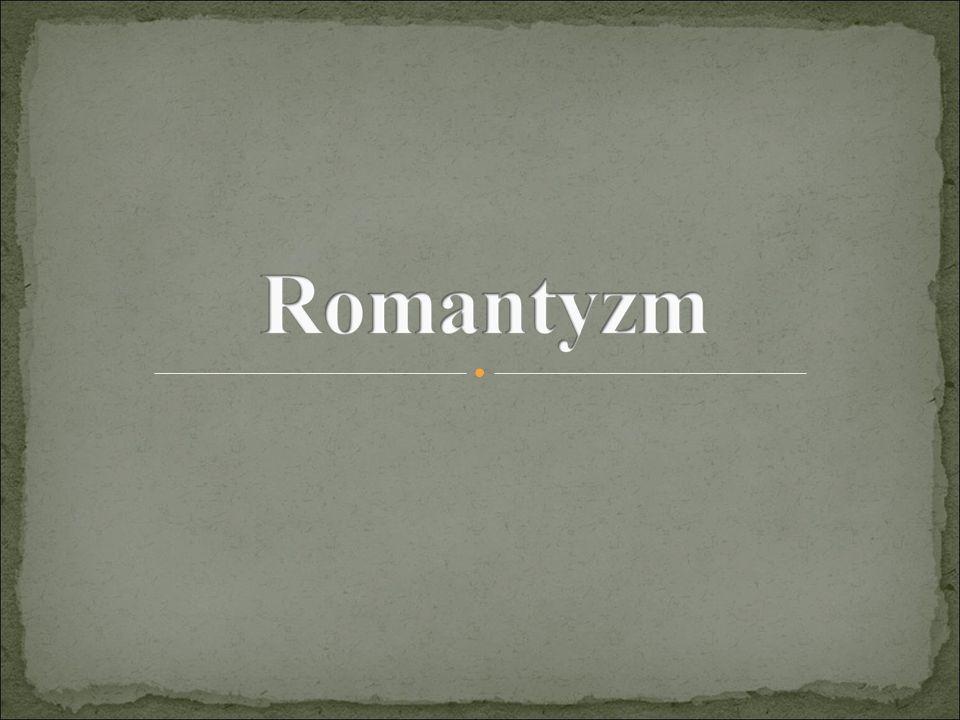 Romantyzm europejski rozpoczyna się w latach dziewięćdziesiątych XVIII wieku i trwa do około lat czterdziestych XIX wieku.