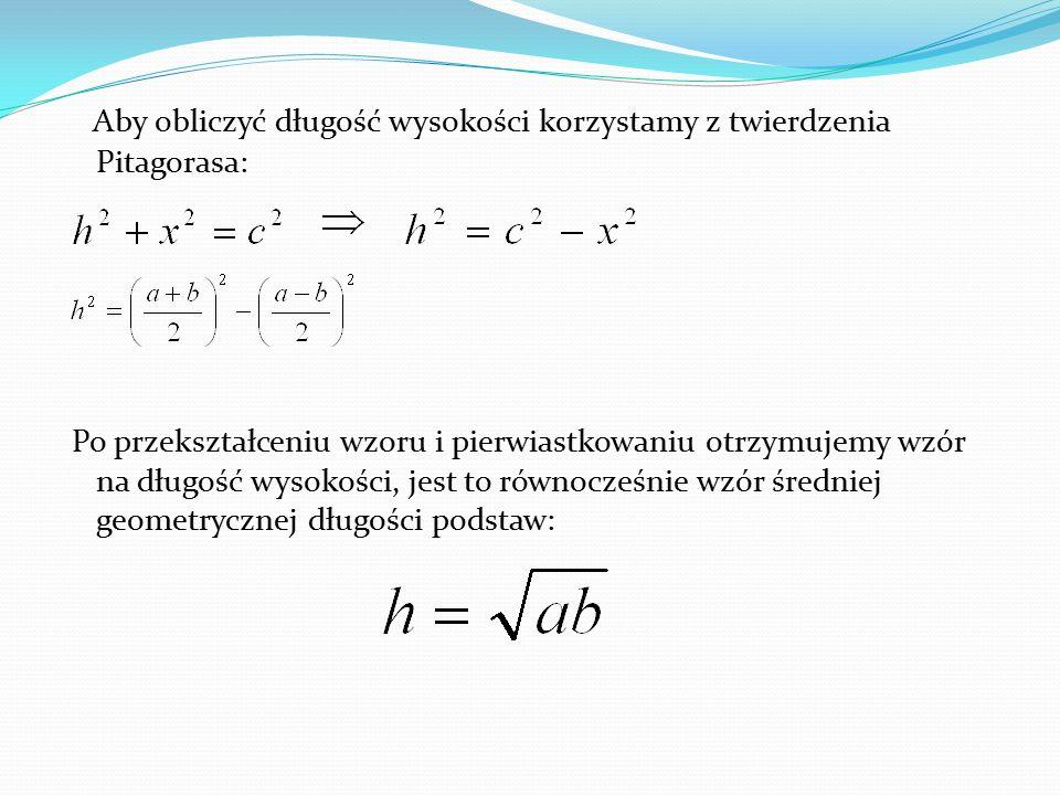 Aby obliczyć długość wysokości korzystamy z twierdzenia Pitagorasa: Po przekształceniu wzoru i pierwiastkowaniu otrzymujemy wzór na długość wysokości,