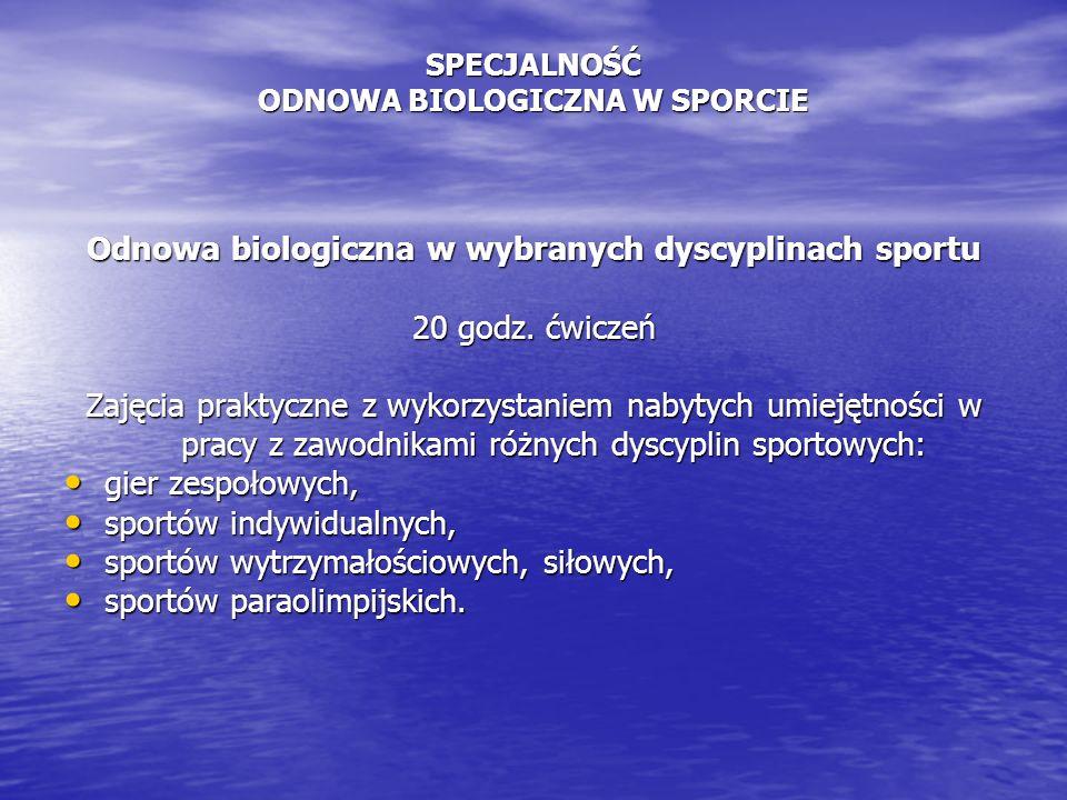 Odnowa biologiczna w wybranych dyscyplinach sportu 20 godz.