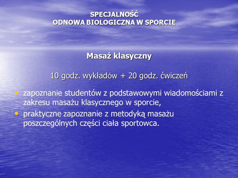 lp Nazwa przedmiotu WykładĆwiczeniasemestr1.Specjalizacja instruktorska 3 x 60 2,3,4 2.Zajęcia do wyboru (praktyczne)302 3.