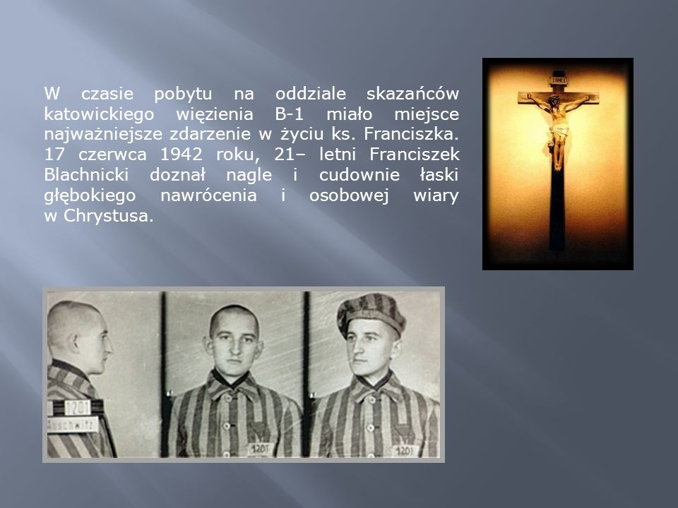 W czasie pobytu na oddziale skazańców katowickiego więzienia B-1 miało miejsce najważniejsze zdarzenie w życiu ks.