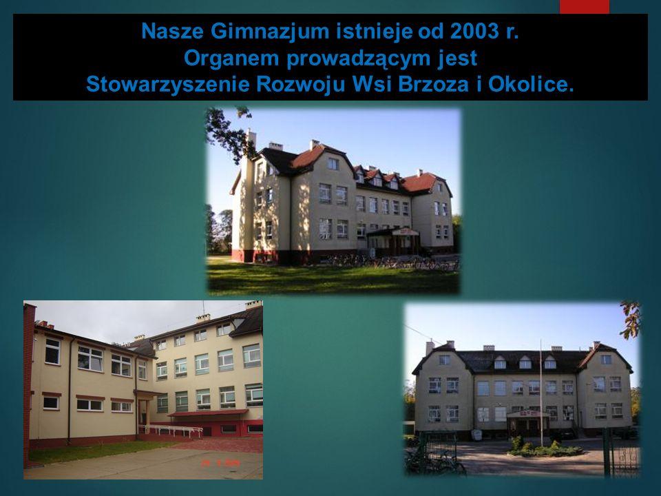 Nasze Gimnazjum istnieje od 2003 r.