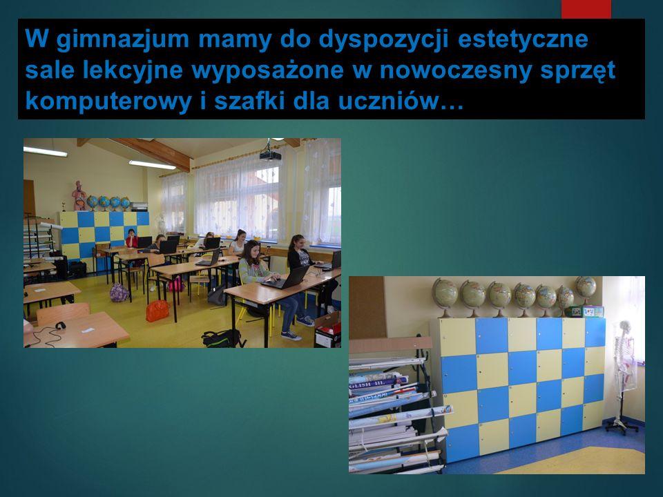 W gimnazjum mamy do dyspozycji estetyczne sale lekcyjne wyposażone w nowoczesny sprzęt komputerowy i szafki dla uczniów…