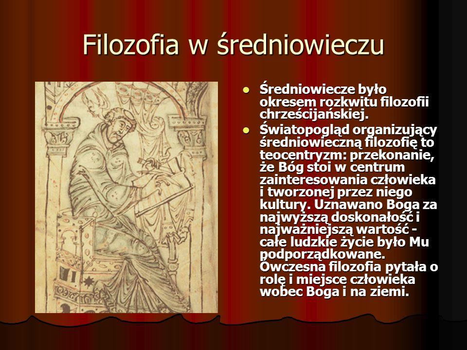 Filozofia w średniowieczu Średniowiecze było okresem rozkwitu filozofii chrześcijańskiej.
