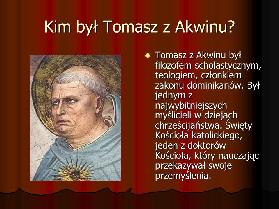 Kim był Tomasz z Akwinu.