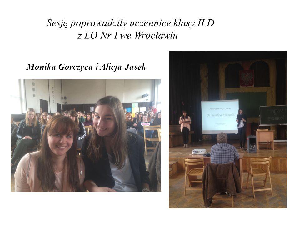 Sesję poprowadziły uczennice klasy II D z LO Nr I we Wrocławiu Monika Gorczyca i Alicja Jasek