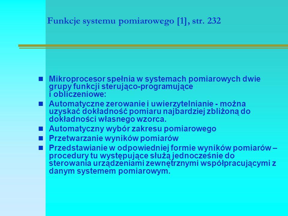 Funkcje systemu pomiarowego [1], str. 232 Mikroprocesor spełnia w systemach pomiarowych dwie grupy funkcji sterująco-programujące i obliczeniowe: Auto