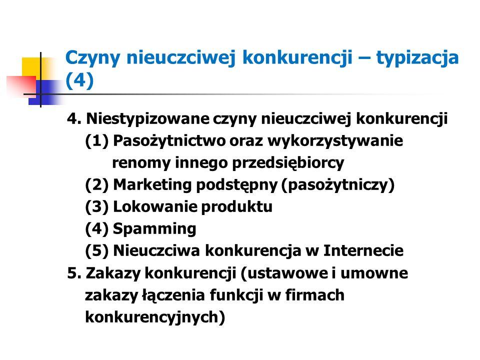 Czyny nieuczciwej konkurencji – typizacja (4) 4. Niestypizowane czyny nieuczciwej konkurencji (1) Pasożytnictwo oraz wykorzystywanie renomy innego prz