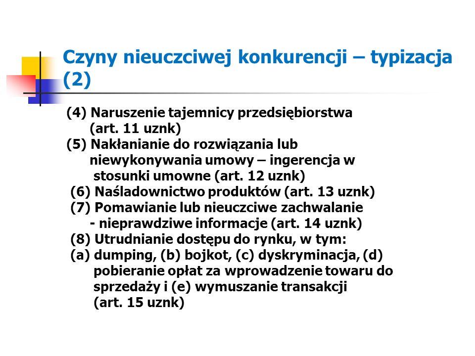 Czyny nieuczciwej konkurencji – typizacja (3) (9) Przekupstwo osoby pełniącej funkcję publiczną (art.