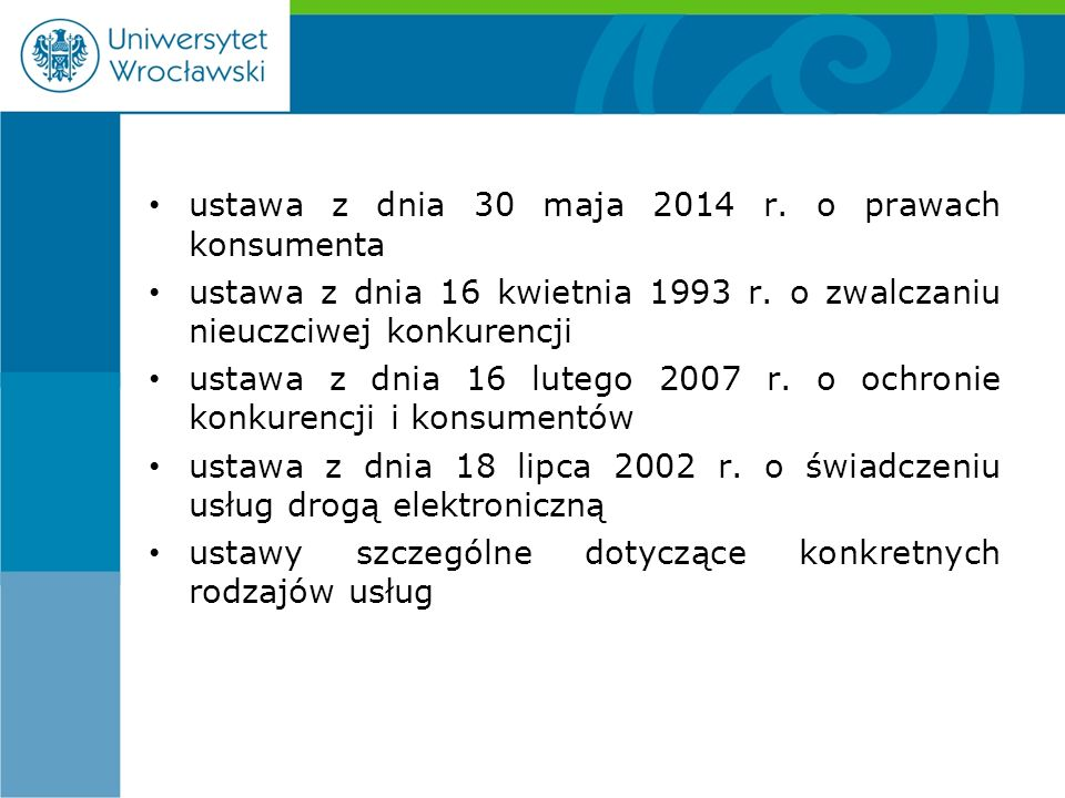 ustawa z dnia 30 maja 2014 r. o prawach konsumenta ustawa z dnia 16 kwietnia 1993 r. o zwalczaniu nieuczciwej konkurencji ustawa z dnia 16 lutego 2007