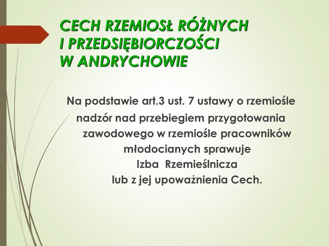 CECH RZEMIOSŁ RÓŻNYCH I PRZEDSIĘBIORCZOŚCI W ANDRYCHOWIE Na podstawie art.3 ust.