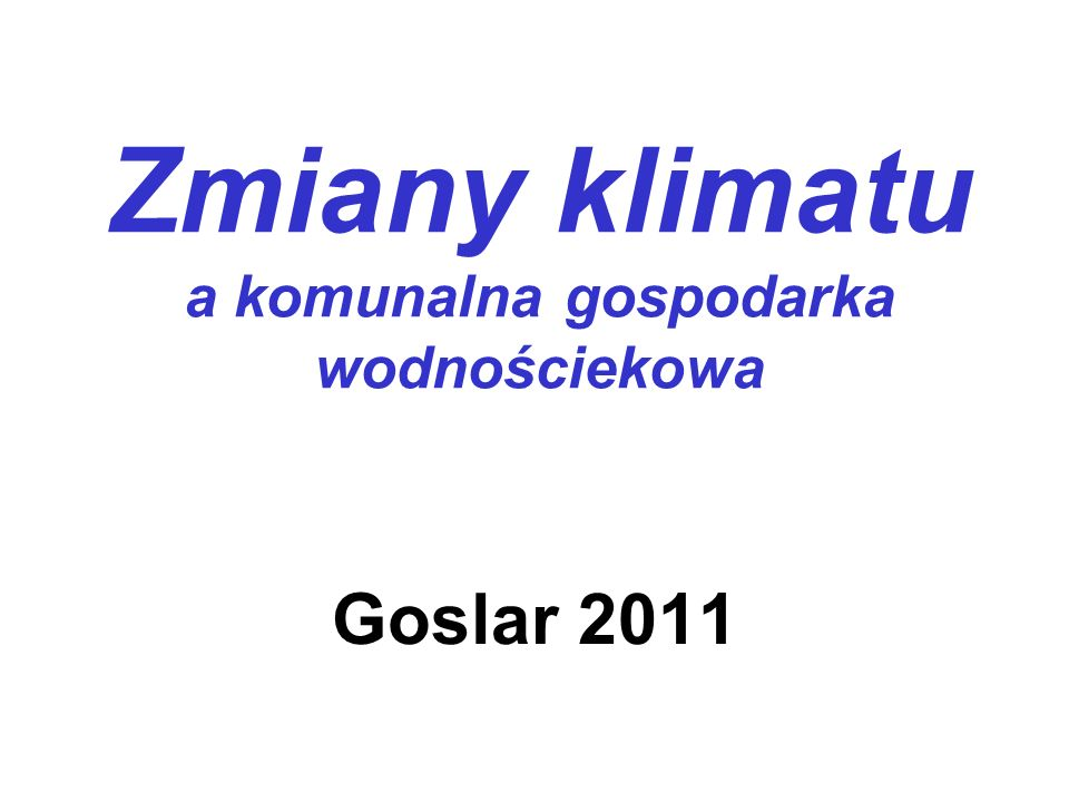 Zmiany klimatu a komunalna gospodarka wodnościekowa Goslar 2011