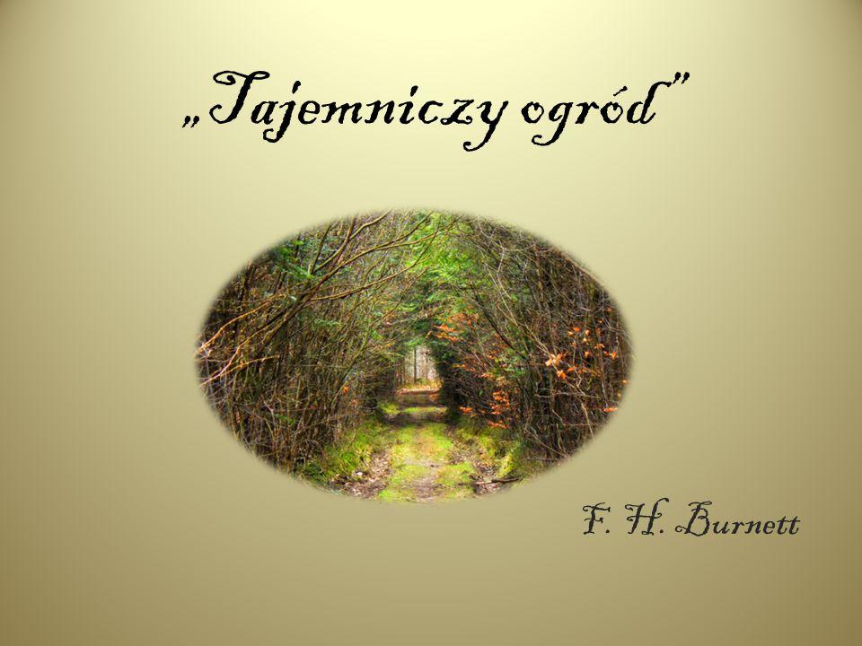 """""""Tajemniczy ogród F. H. Burnett"""