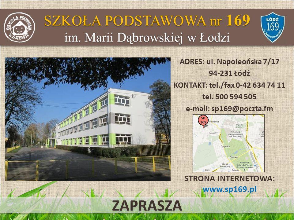 SZKOŁA PODSTAWOWA nr 169 im. Marii Dąbrowskiej w Łodzi ADRES: ul.