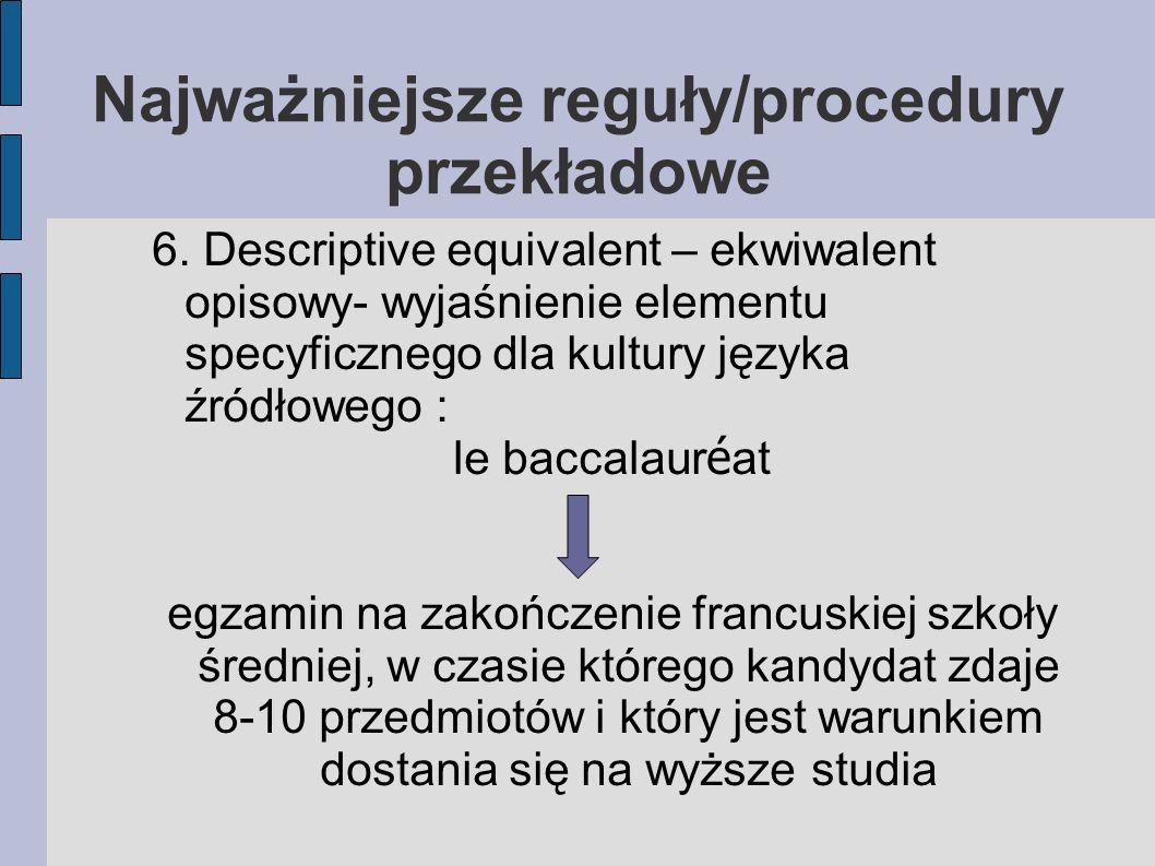 Najważniejsze reguły/procedury przekładowe 7.