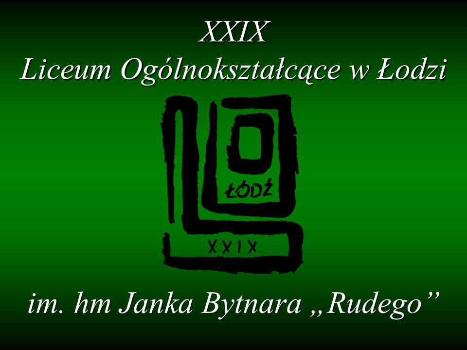 """im. hm Janka Bytnara """"Rudego XXIX Liceum Ogólnokształcące w Łodzi"""