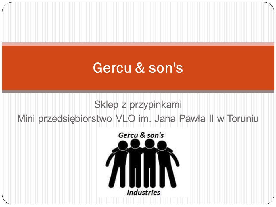 Sklep z przypinkami Mini przedsiębiorstwo VLO im. Jana Pawła II w Toruniu Gercu & son s