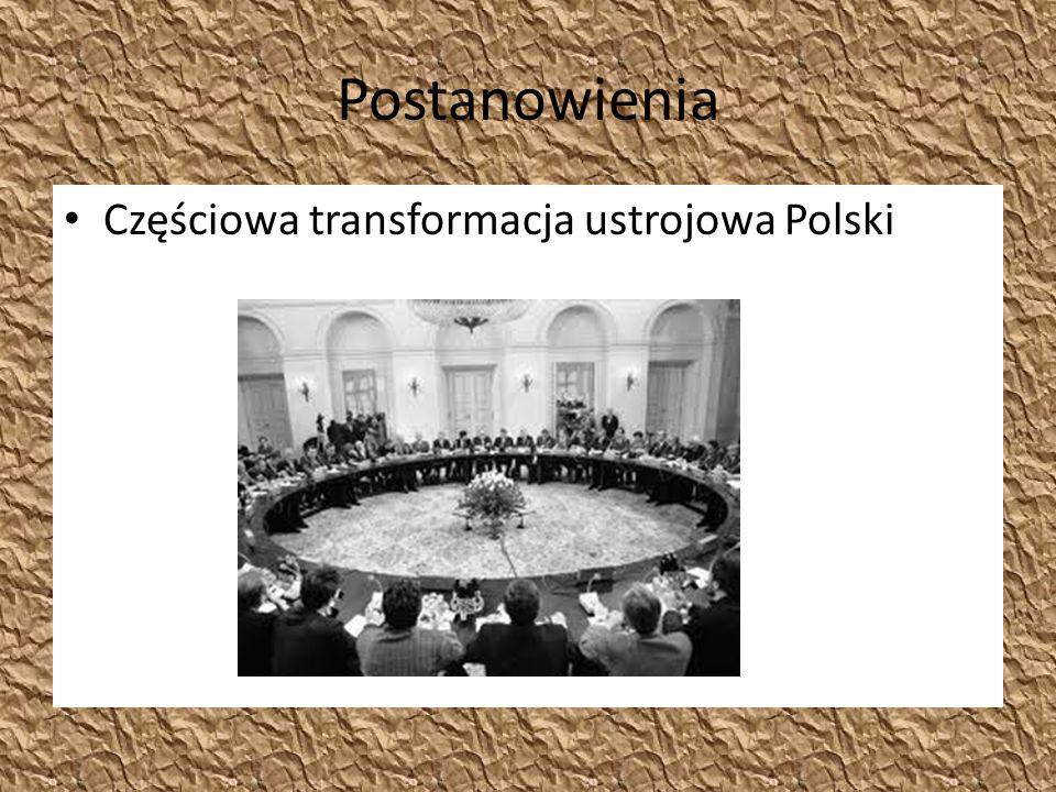 Postanowienia Częściowa transformacja ustrojowa Polski