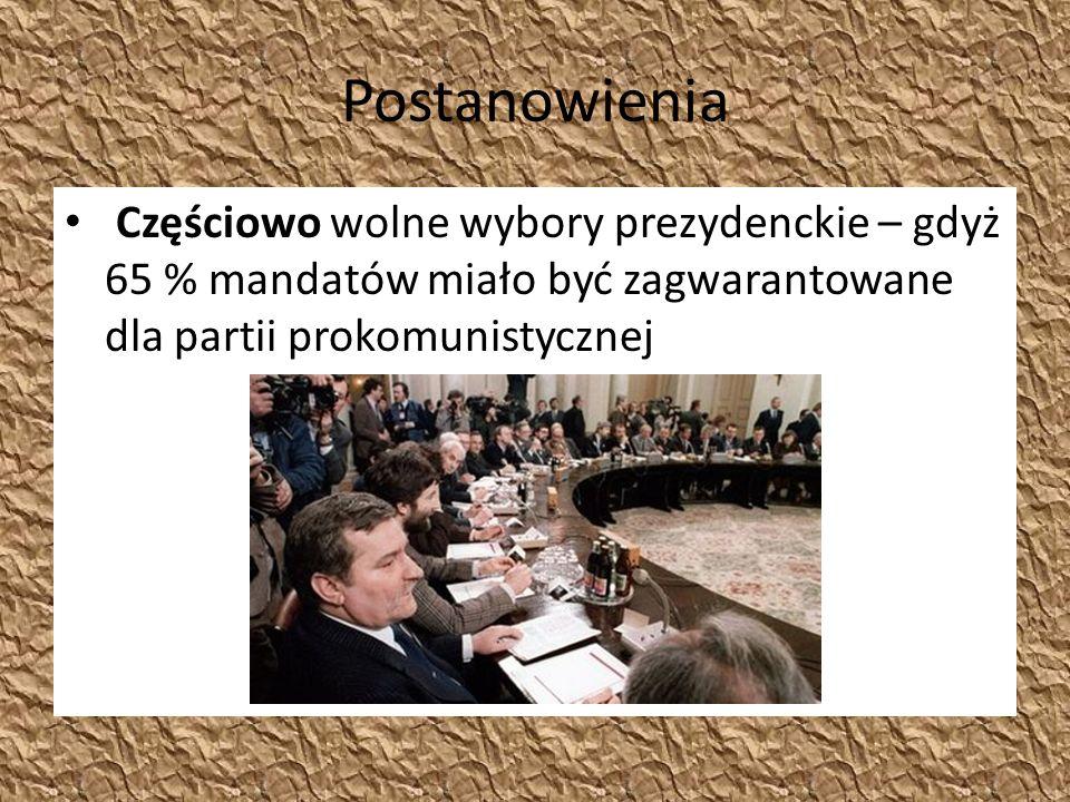 Postanowienia Częściowo wolne wybory prezydenckie – gdyż 65 % mandatów miało być zagwarantowane dla partii prokomunistycznej